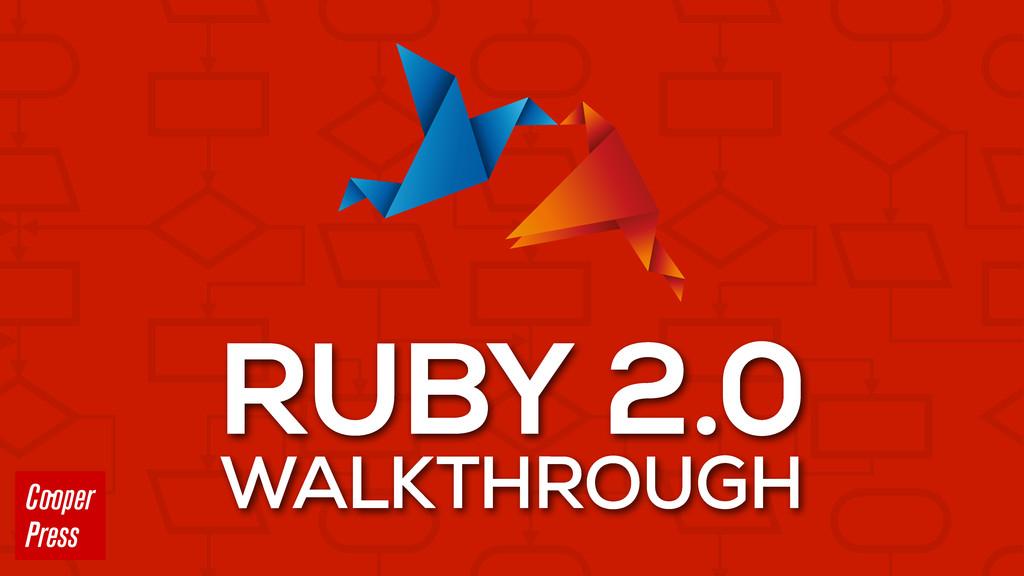 RUBY 2.0 WALKTHROUGH