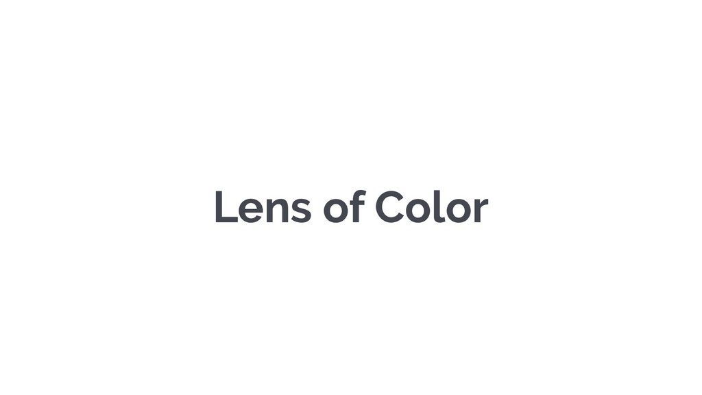 Lens of Color