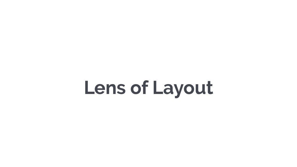 Lens of Layout