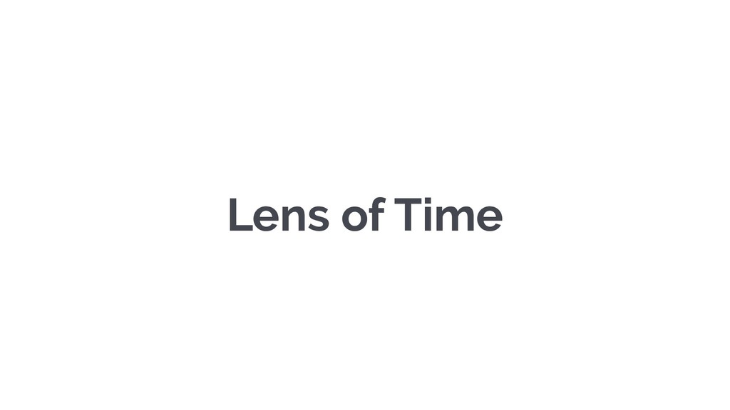 Lens of Time