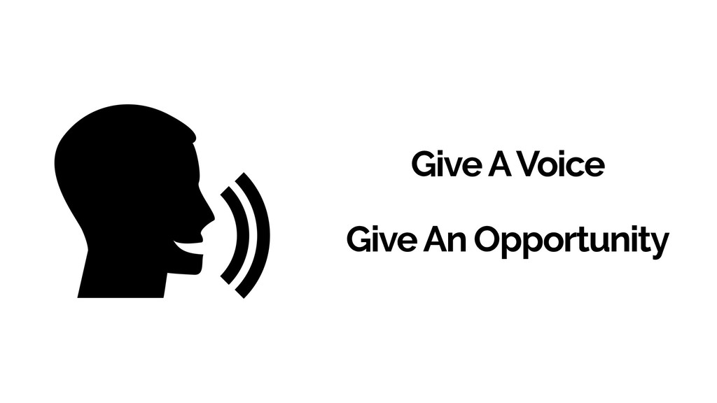 Give A Voice Give An Opportunity