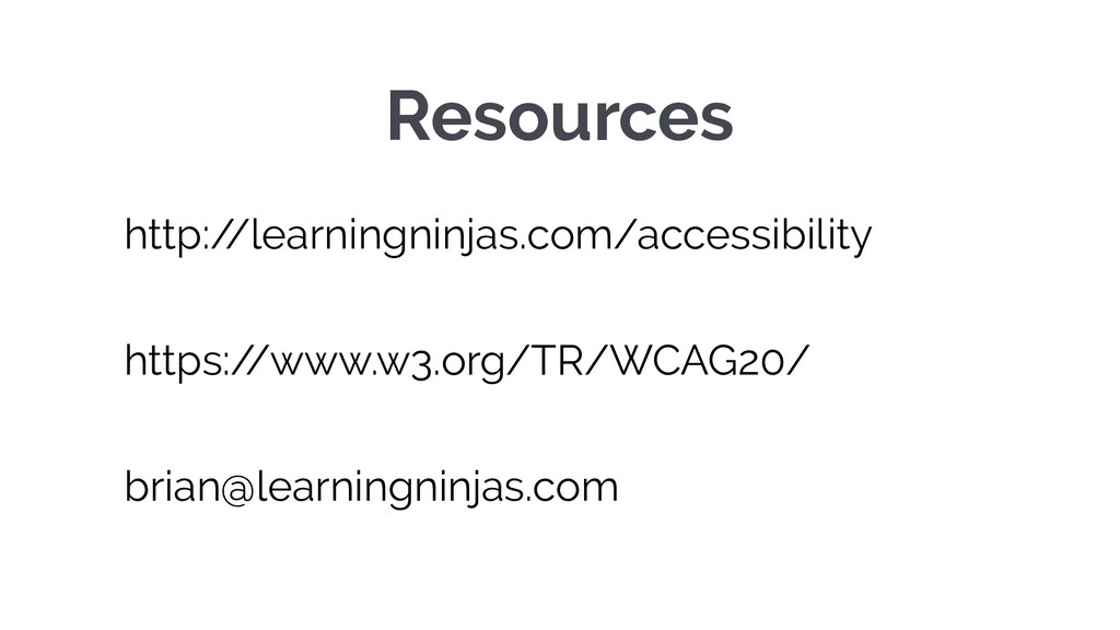 Resources http:/ /learningninjas.com/accessibil...