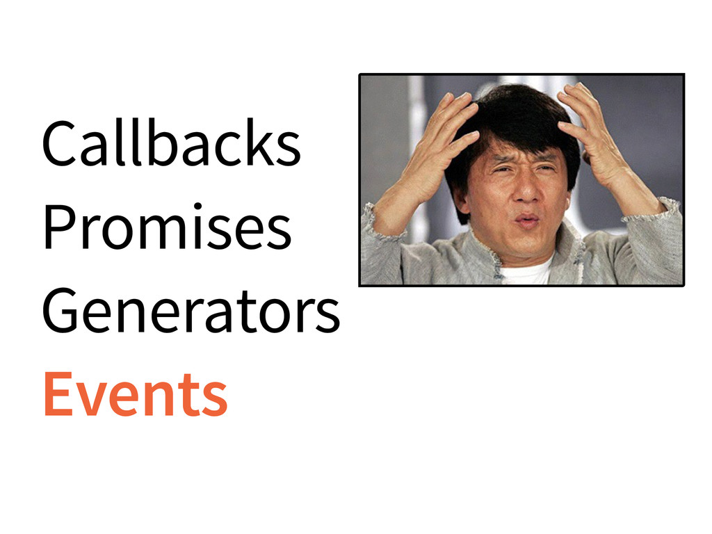 Callbacks Promises Generators Events