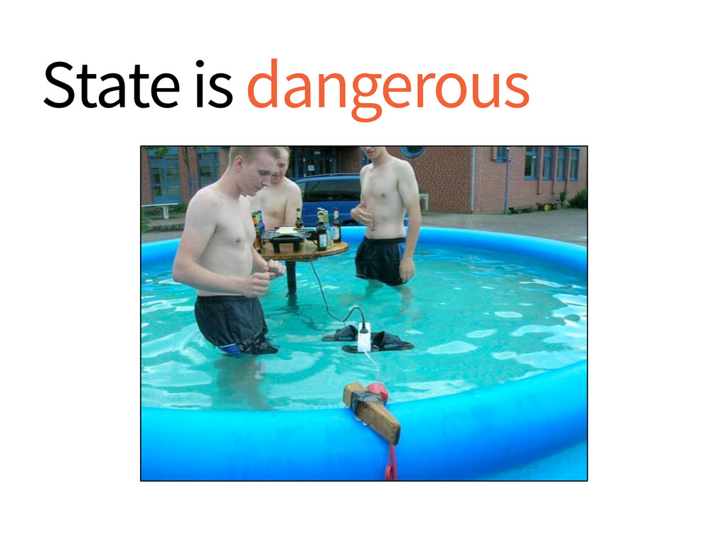 State is dangerous
