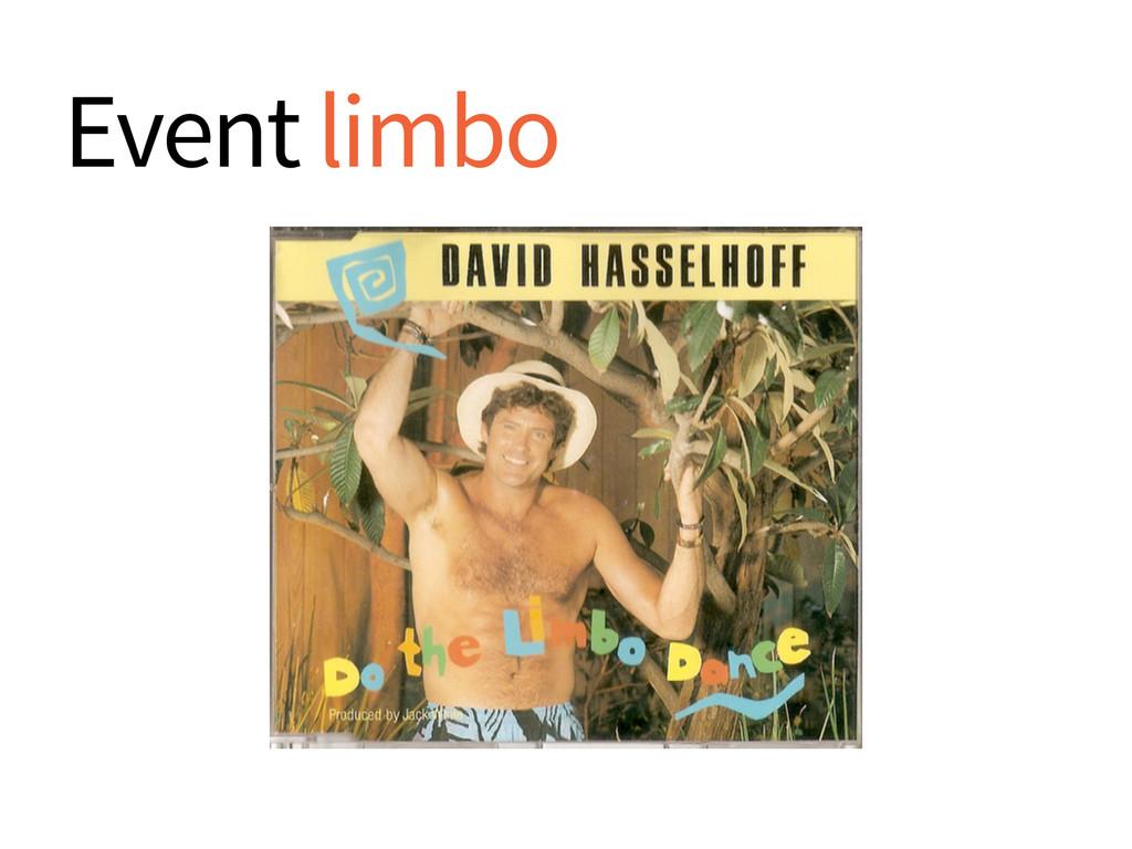Event limbo