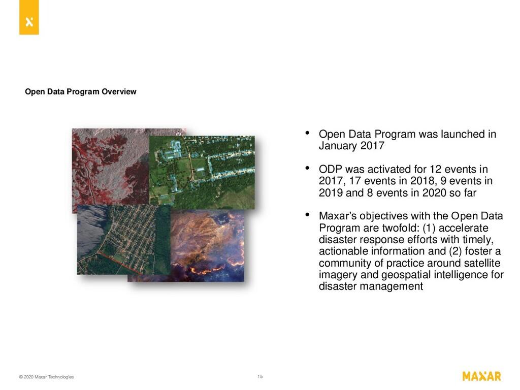 © 2020 Maxar Technologies 15 Open Data Program ...