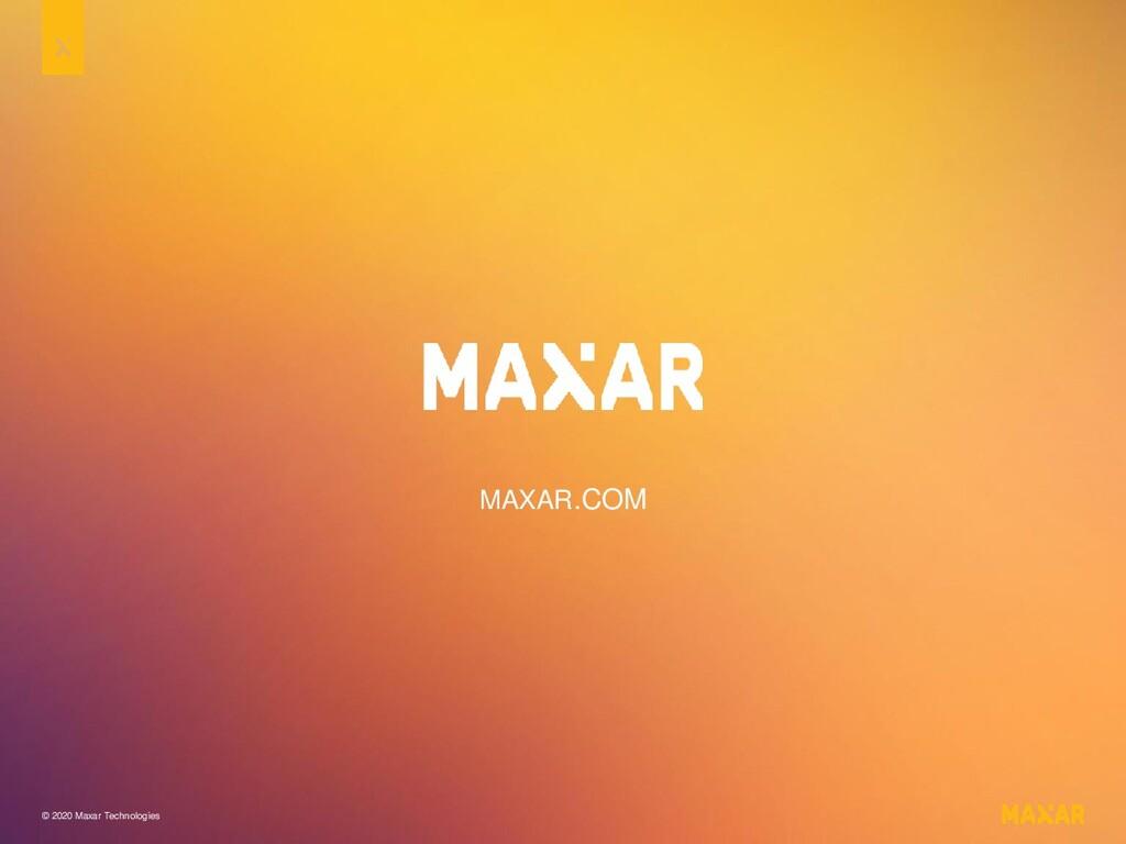 MAXAR.COM © 2020 Maxar Technologies
