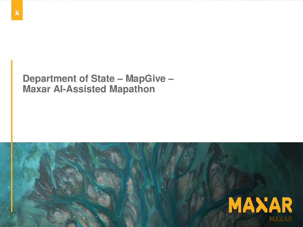 Department of State – MapGive – Maxar AI-Assist...
