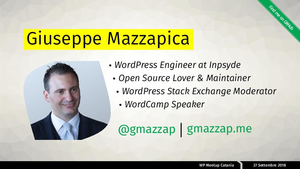 WP Meetup Catania 27 Settembre 2018 Giuseppe Ma...