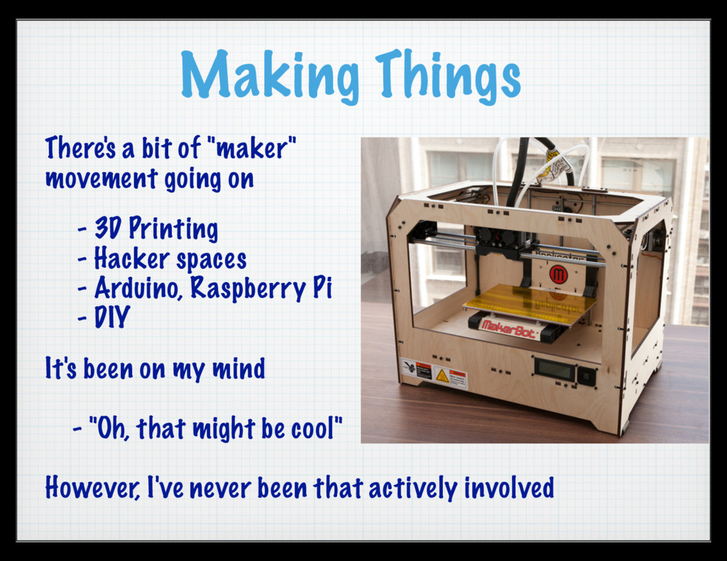 "Making Things There's a bit of ""maker"" movement..."