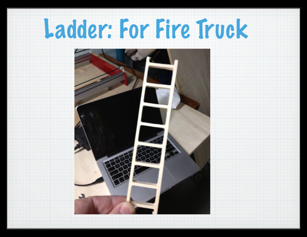 Ladder: For Fire Truck