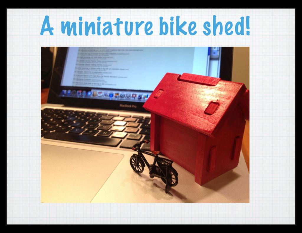 A miniature bike shed!