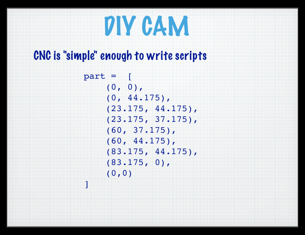 "DIY CAM CNC is ""simple"" enough to write scripts..."