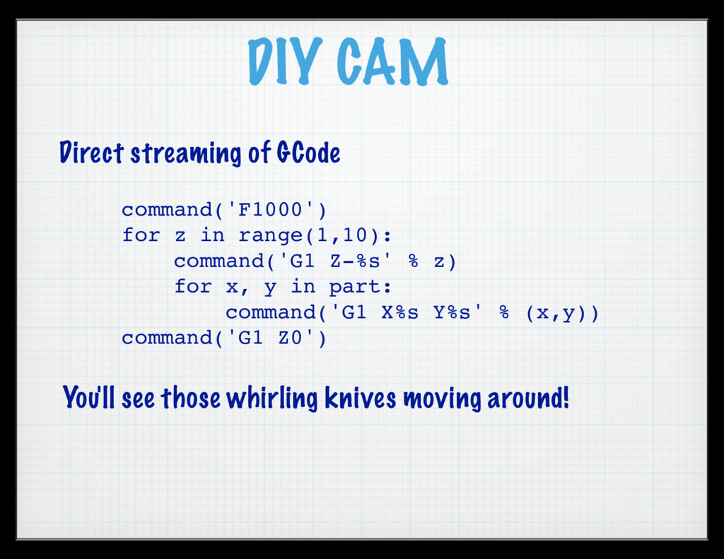 DIY CAM Direct streaming of GCode command('F100...