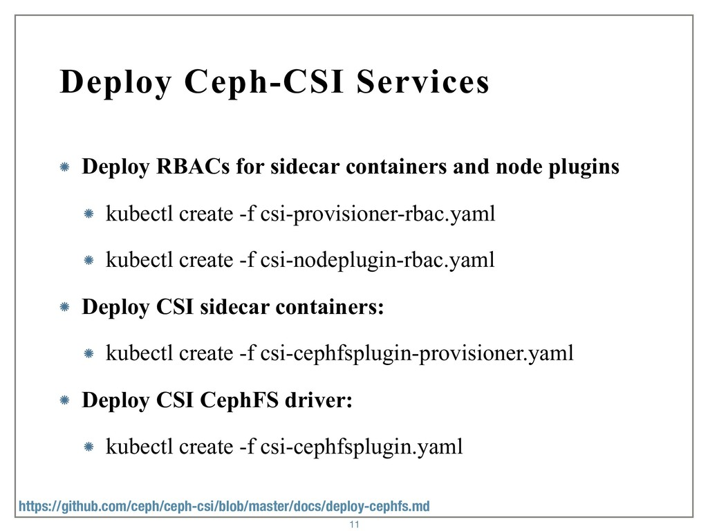 Deploy Ceph-CSI Services Deploy RBACs for sidec...