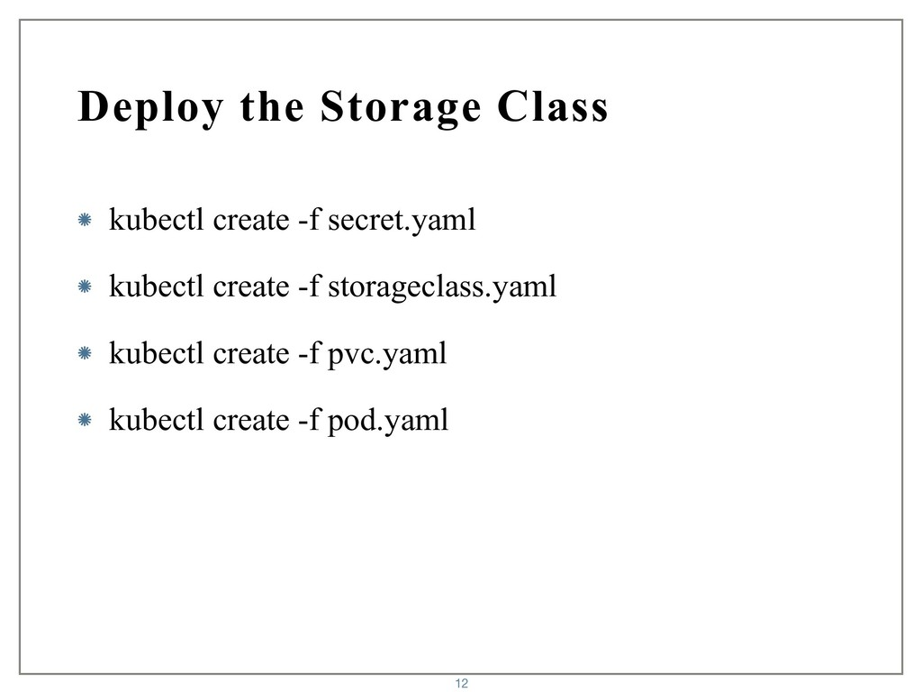 Deploy the Storage Class kubectl create -f secr...