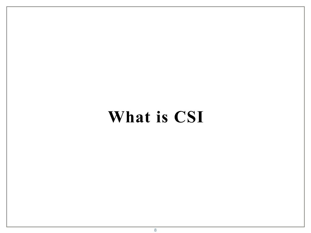 What is CSI 8