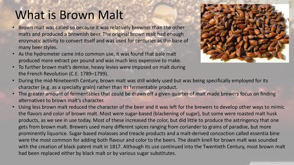 What is Brown Malt • Brown malt was called so b...