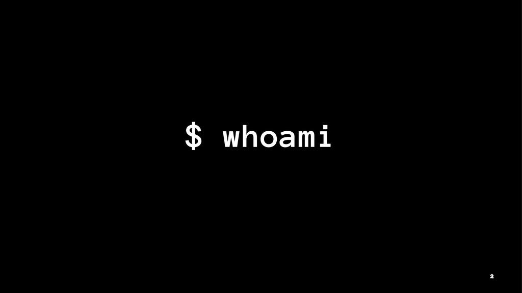 $ whoami 2