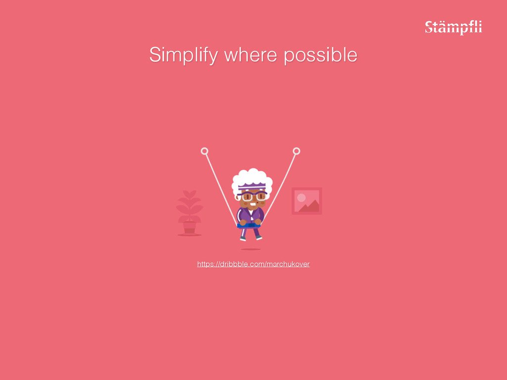 Simplify where possible https://dribbble.com/ma...
