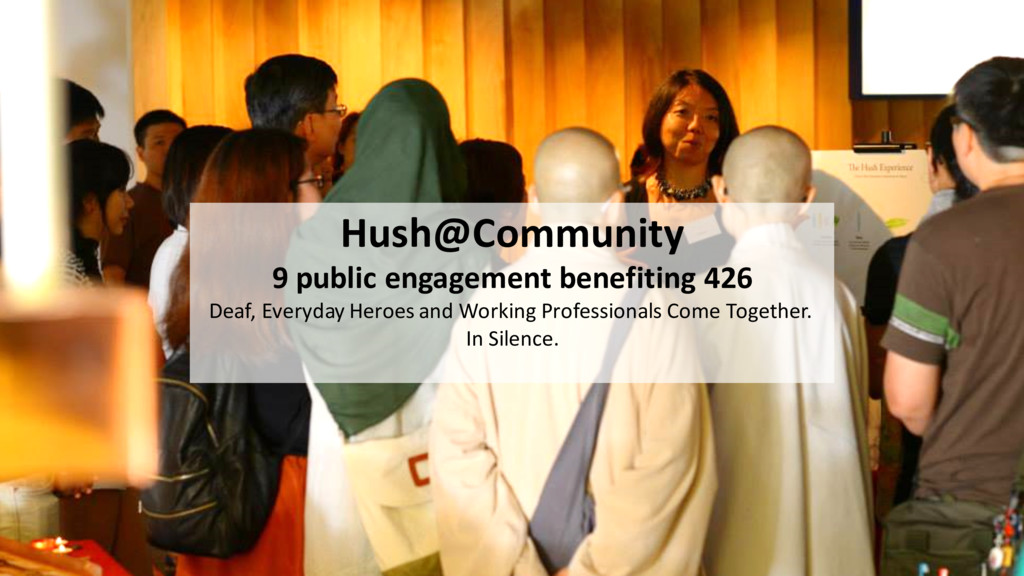 Hush@Community 9 public engagement benefiting 4...