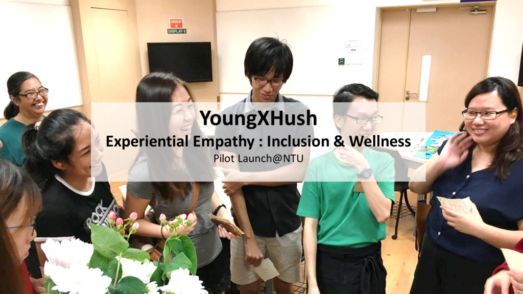 YoungXHush Experiential Empathy : Inclusion & W...
