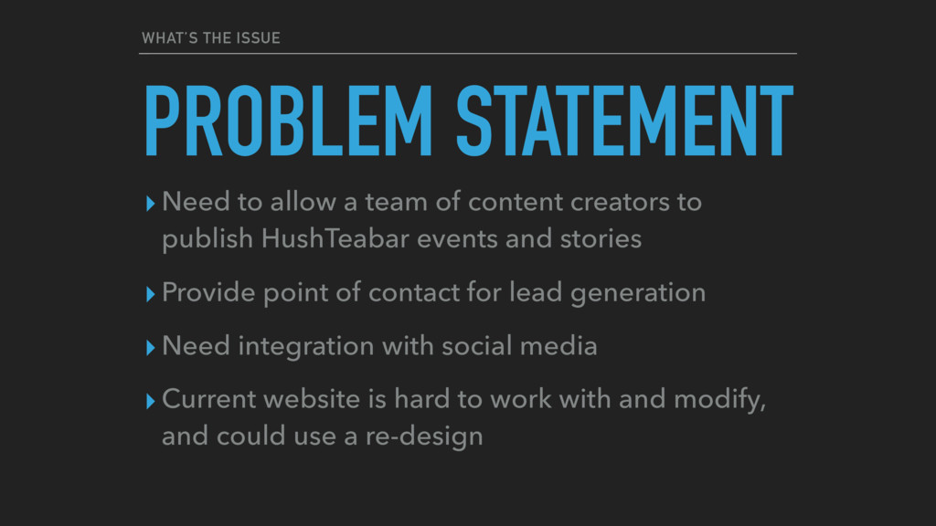 WHAT'S THE ISSUE PROBLEM STATEMENT ▸ Need to al...