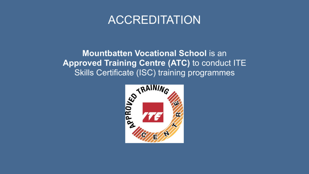 ACCREDITATION Mountbatten Vocational School is ...