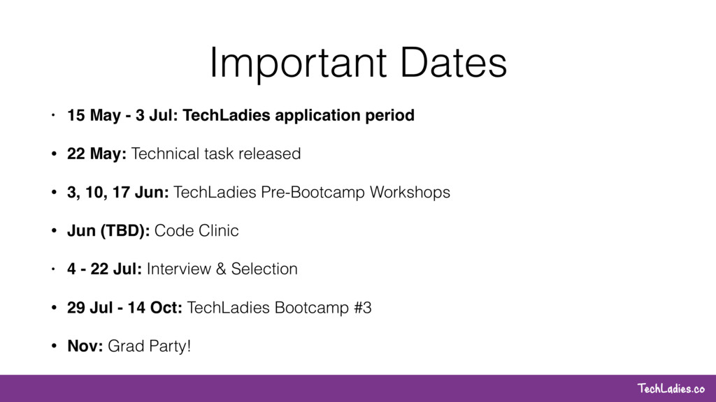 TechLadies.co Important Dates • 15 May - 3 Jul:...