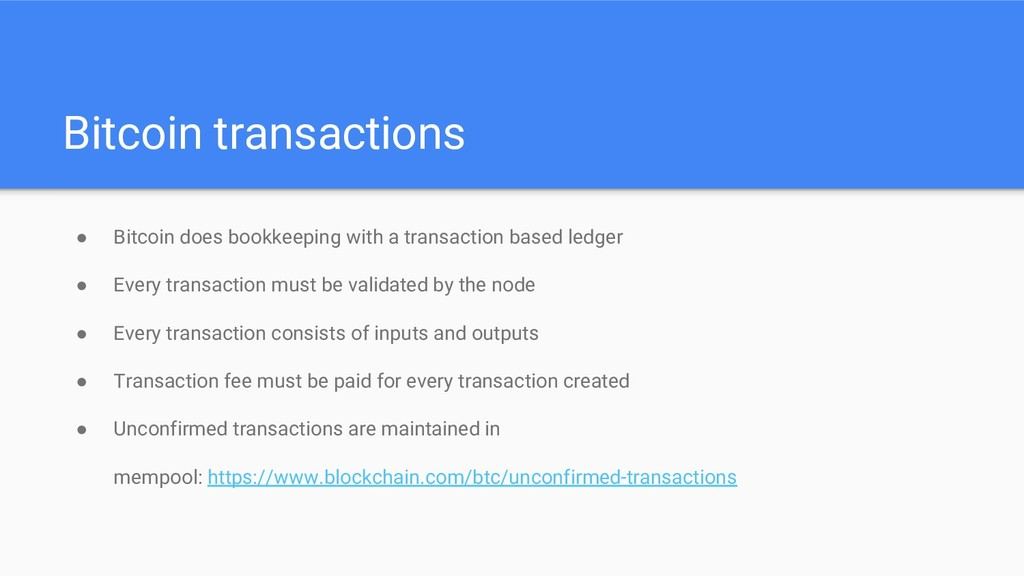 Bitcoin transactions ● Bitcoin does bookkeeping...