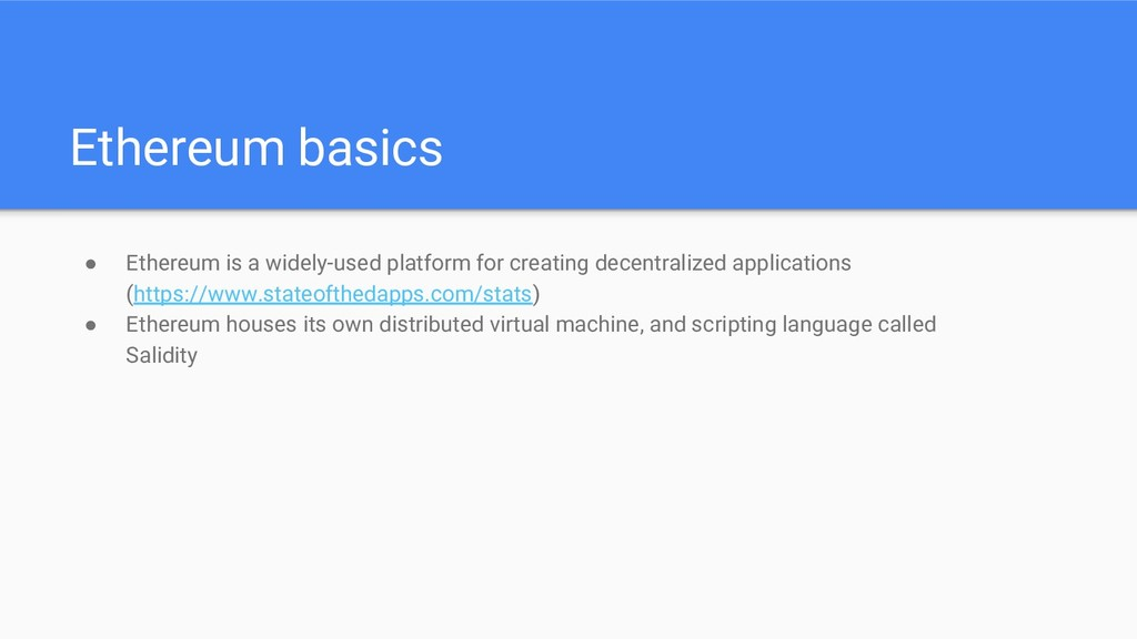 Ethereum basics ● Ethereum is a widely-used pla...
