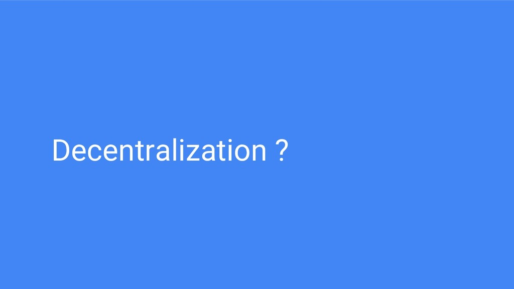 Decentralization ?