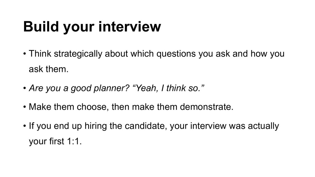 Build your interview • Think strategically abou...