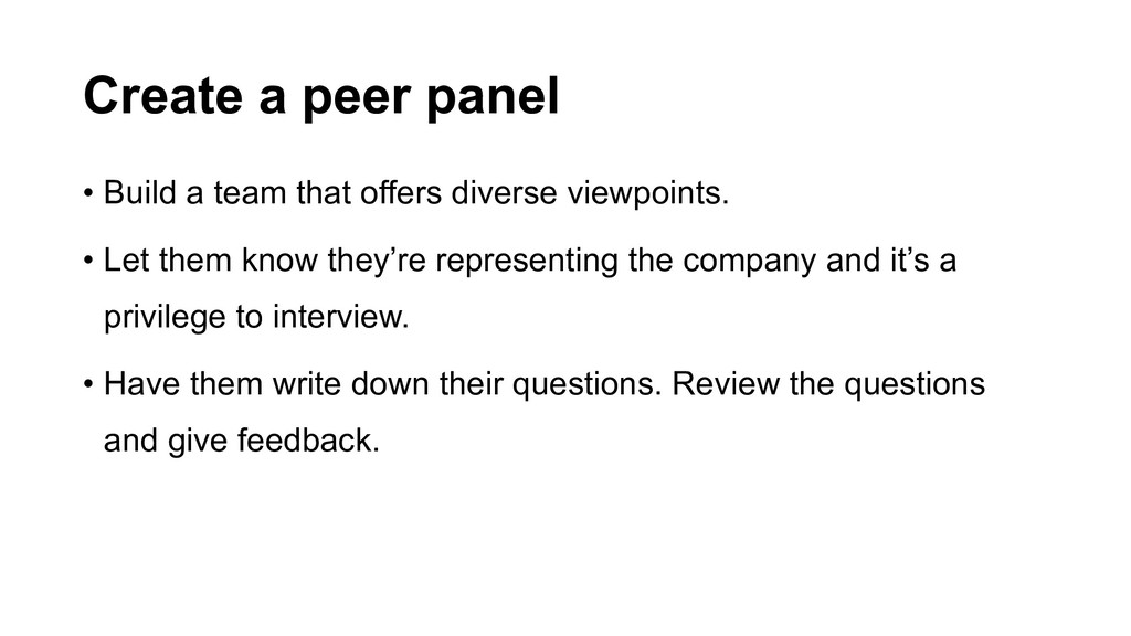 Create a peer panel • Build a team that offers ...