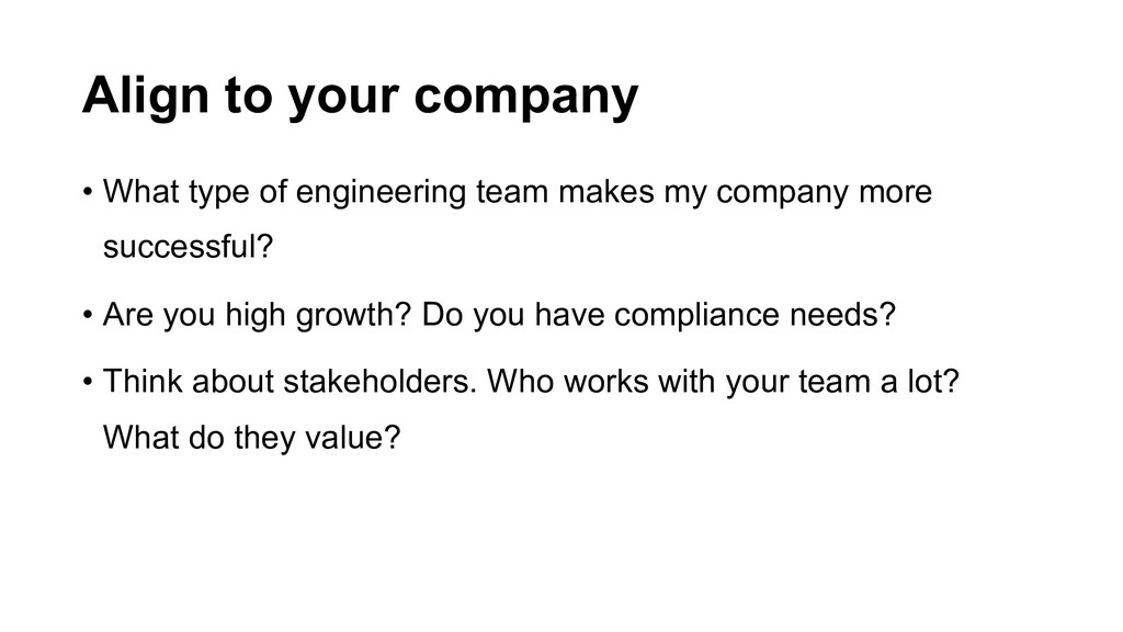 Align to your company • What type of engineerin...
