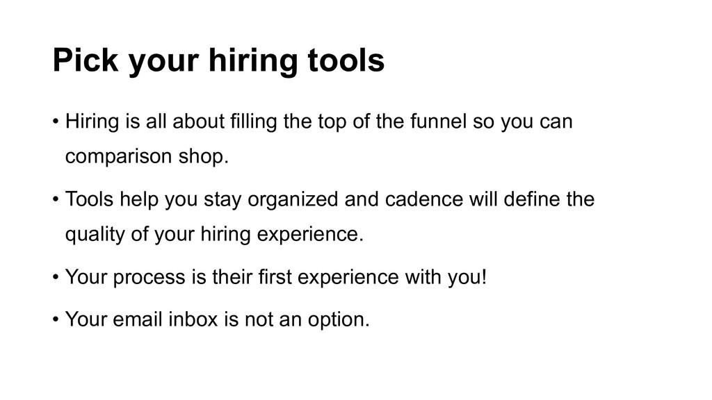 Pick your hiring tools • Hiring is all about fi...