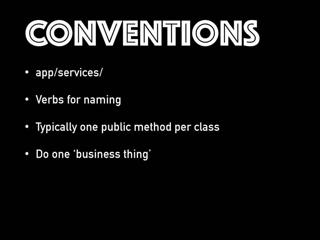 CONVENTIONS • app/services/ • Verbs for naming ...