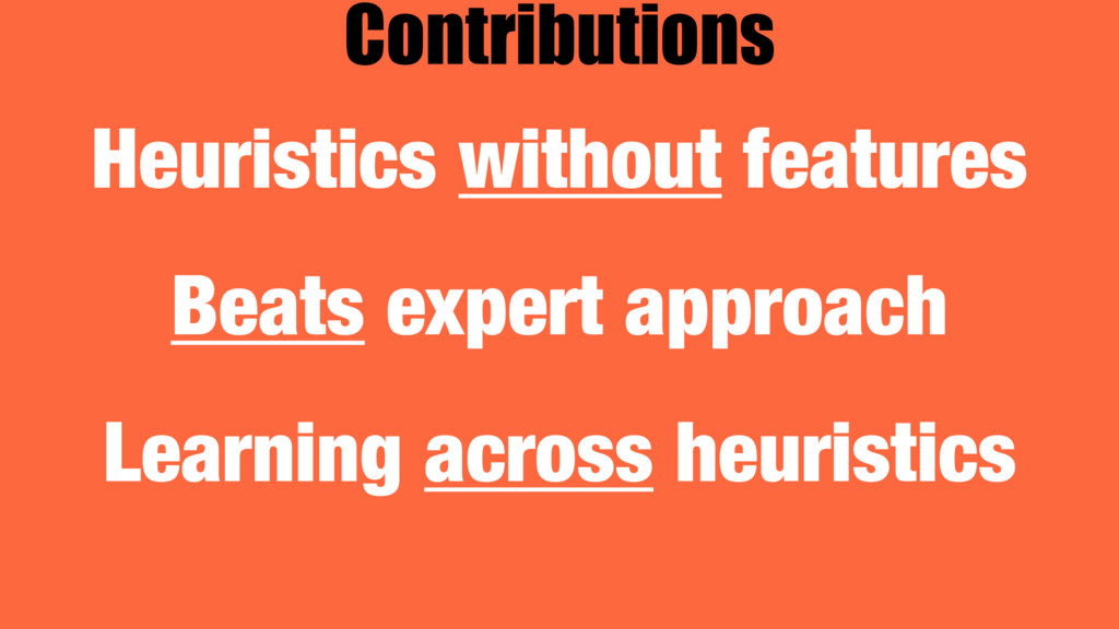 Heuristics without features Beats expert approa...