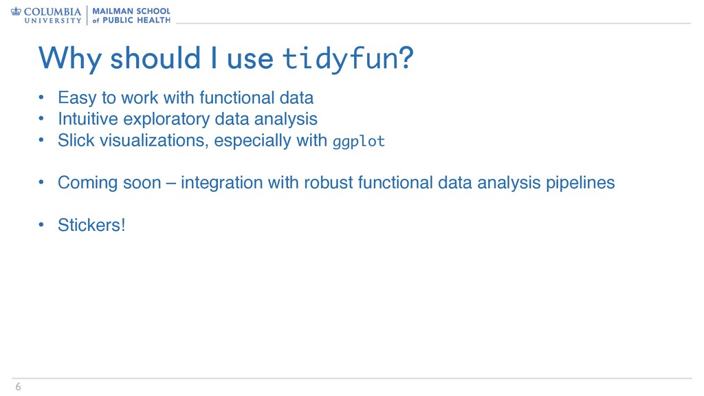 6 Why should I use tidyfun? • Easy to work with...