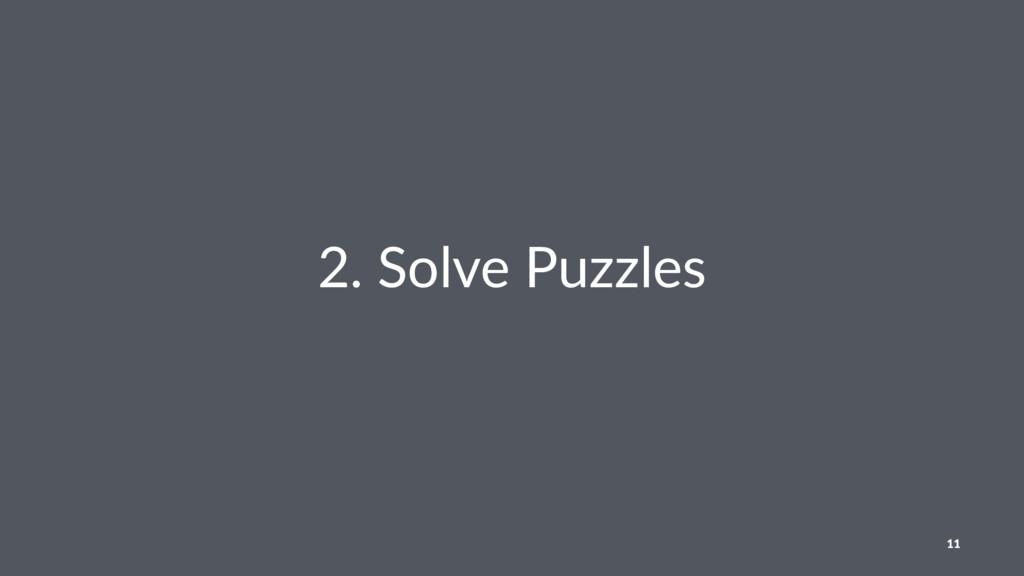 2. Solve Puzzles 11