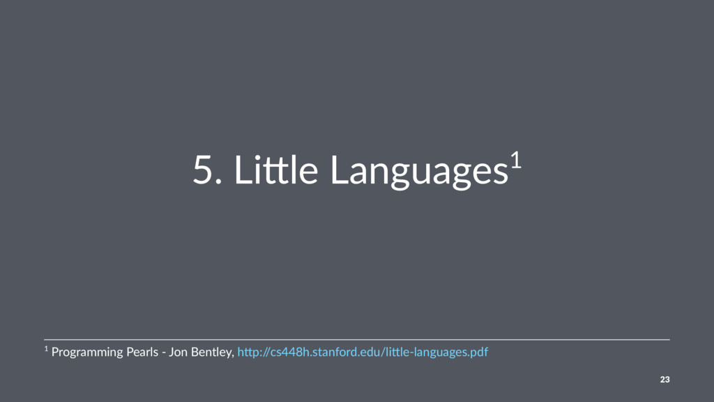 5. Li&le Languages1 1 Programming Pearls - Jon ...
