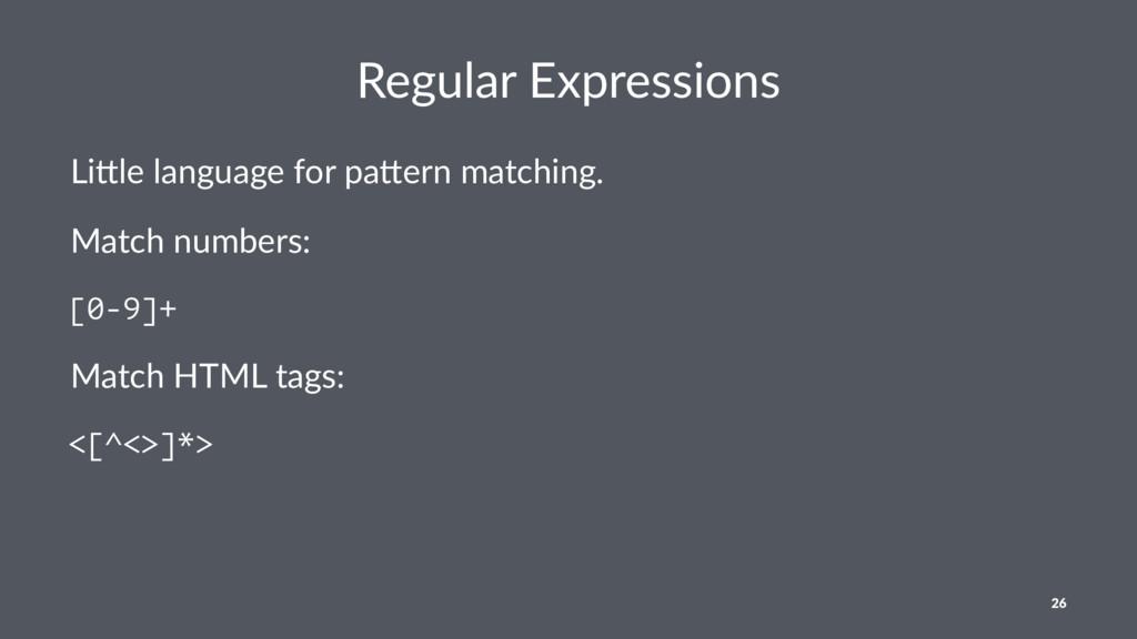 Regular Expressions Li#le language for pa#ern m...