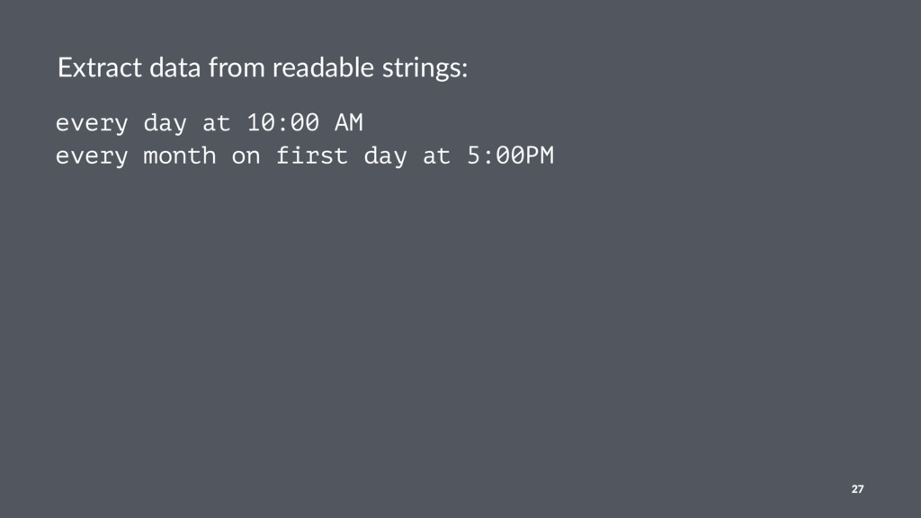 Extract data from readable strings: every day a...