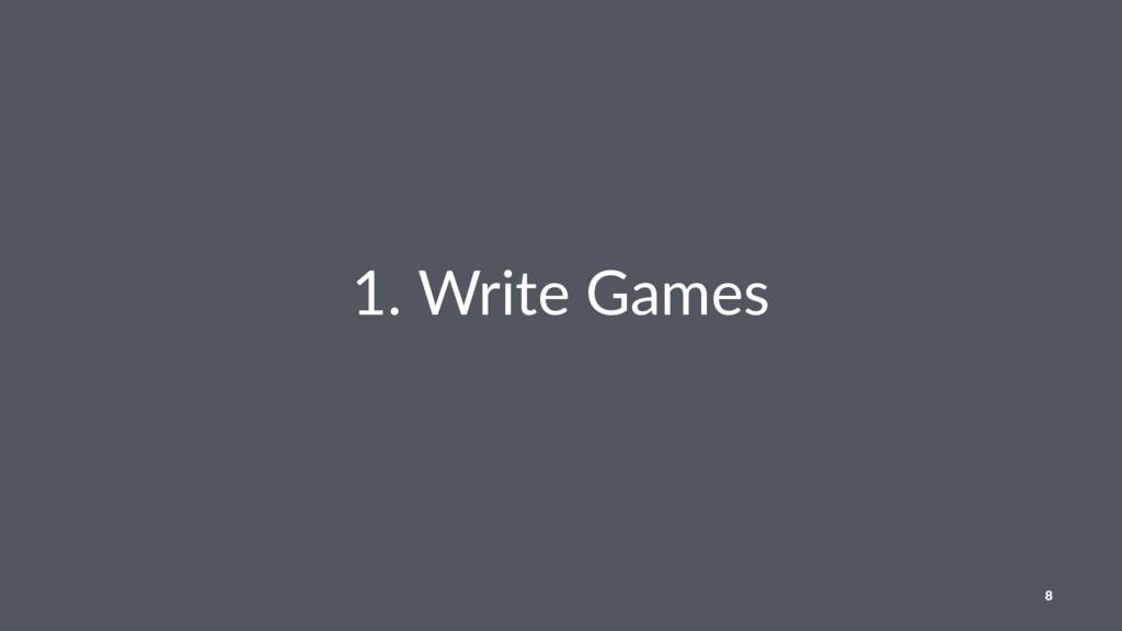 1. Write Games 8