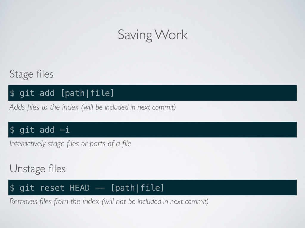 Saving Work Stage files $ git add [path file] Ad...