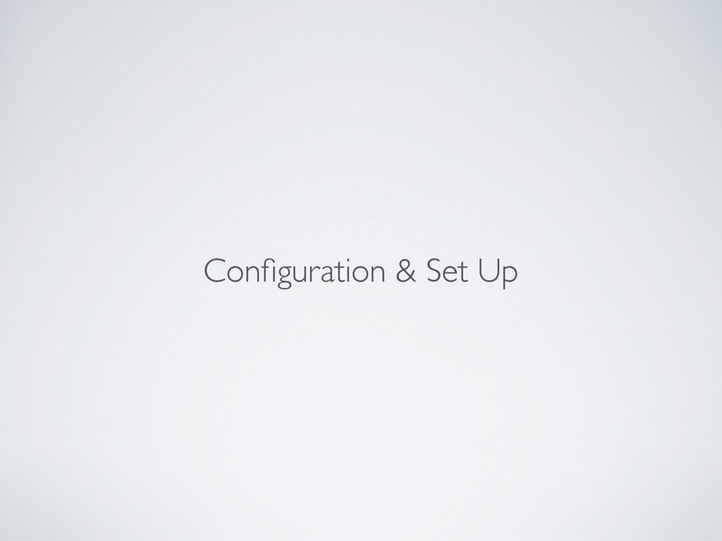 Configuration & Set Up