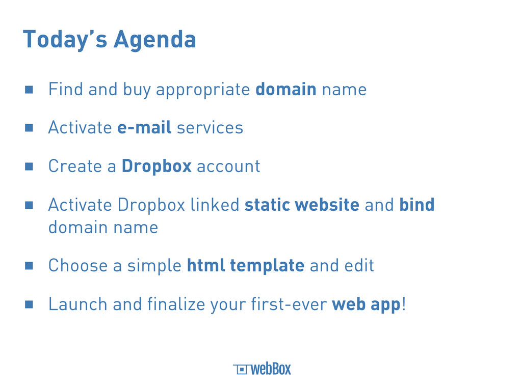 Today's Agenda ■ Find and buy appropriate domai...