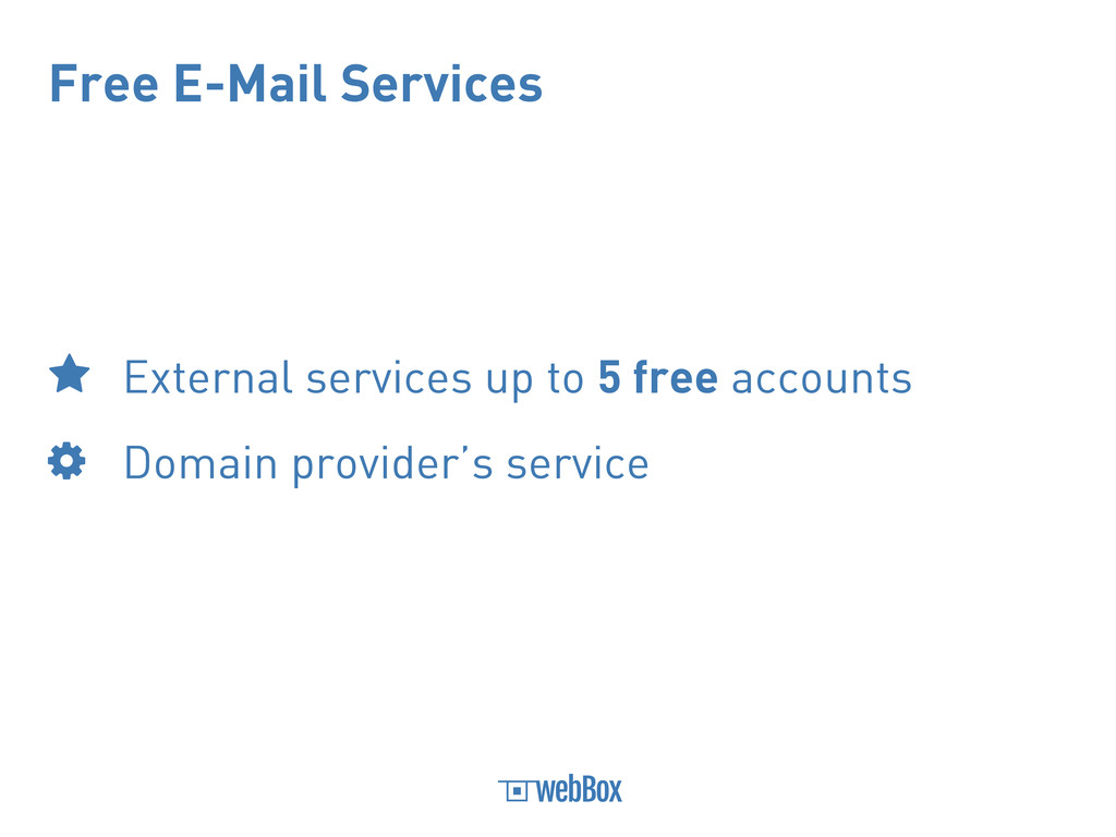 Free E-Mail Services External services up to 5 ...