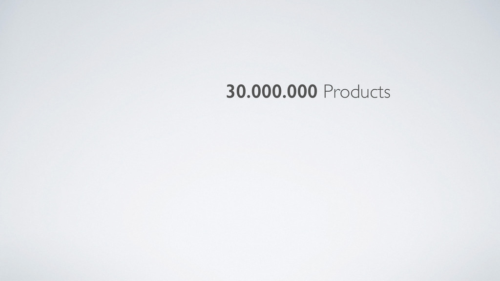 30.000.000 Products