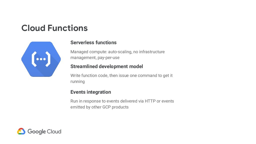 Cloud Functions Serverless functions Managed co...